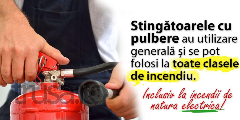 Stingatoare cu Pulbere ABC au utilizare generala si se pot folosi la toate clasele de incendiu.